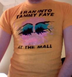 I Ran Into Tammy Faye Tee